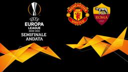 Manchester United - Roma. Semifinale Andata