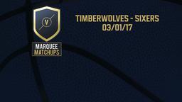 Timberwolves - Sixers 03/01/17