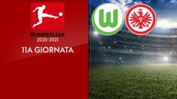 Wolfsburg - Eintracht Francoforte. 11a g.
