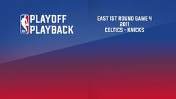 2011: Celtics - Knicks. East 1st Round Game 4