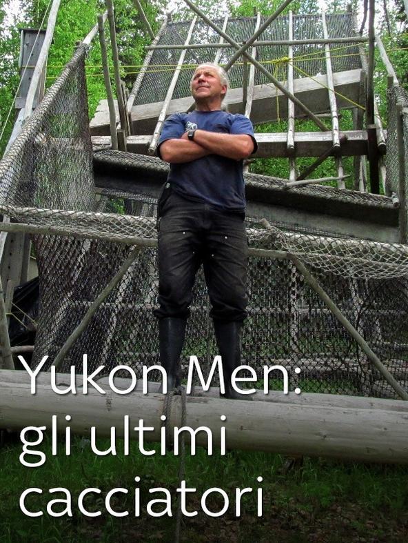 Yukon Men: gli ultimi cacciatori