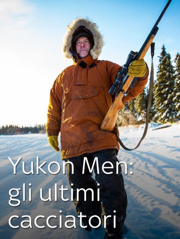 S2 Ep8 - Yukon Men: gli ultimi cacciatori