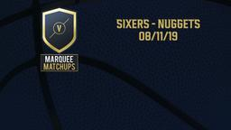 Sixers - Nuggets 08/11/19