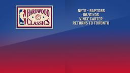 Nets - Raptors 08/01/06 Vince Carter Returns to Toronto