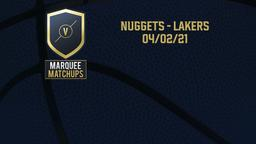 Nuggets - Lakers 04/02/21