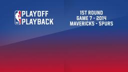 2014: Mavericks - Spurs. 1st Round Game 7
