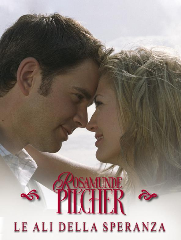 Rosamunde Pilcher: Le ali della speranza
