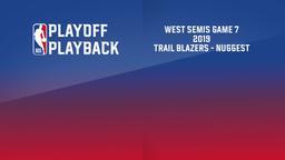 2019: Trail Blazers - Nuggest. West Semis Game 7