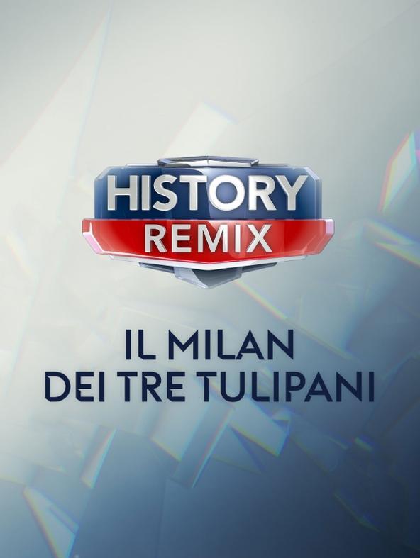History Remix Il Milan dei tre Tulipani