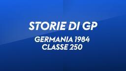Germania, Nurburgring 1984. Classe 250