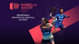 Marbella. Semifinali M/F 2a parte