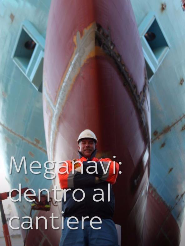Mega navi: dentro al cantiere