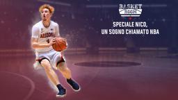 Speciale Nico, un sogno chiamato NBA