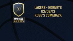 Lakers - Hornets 03/06/13 Kobe's Comeback