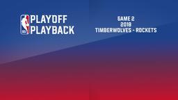 2018: Timberwolves - Rockets. Game 2