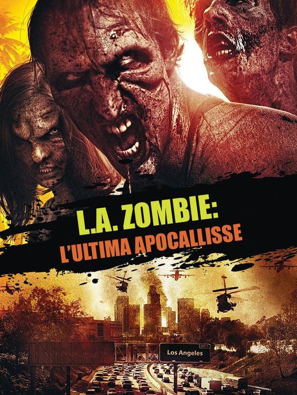 L.a. zombie: l'ultima apocalisse
