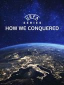UEFA Series: How We Conquered