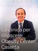 La clinica per rinascere: Obesity Center Caserta
