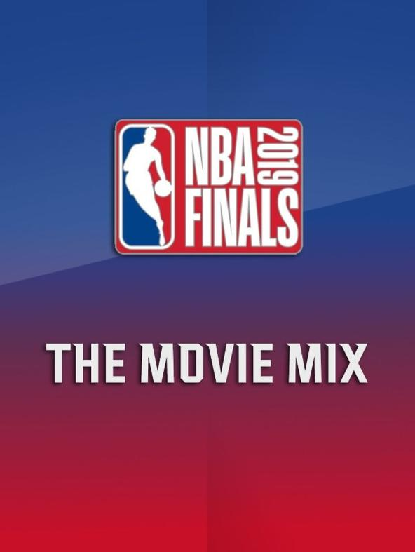 NBA Finals 2019: The Movie Mix