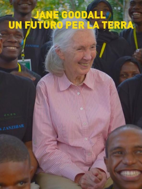 Jane Goodall - Un futuro per la Terra