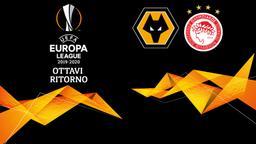 Wolverhampton - Olympiacos. Ottavi Ritorno