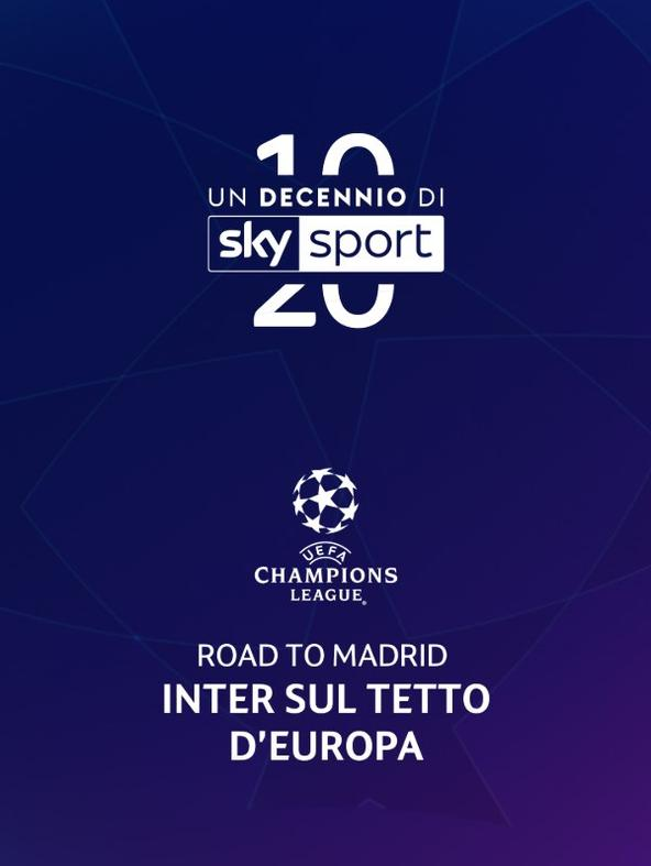Road to Madrid Inter sul tetto d'Europa