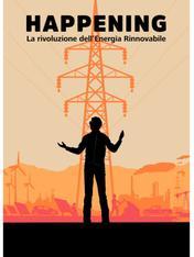 Happening - La rivoluzione dell'energia rinnovabile