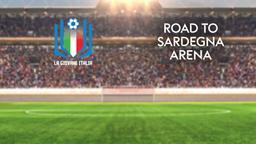 Road to Sardegna Arena