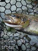 Abc della pesca alla trota