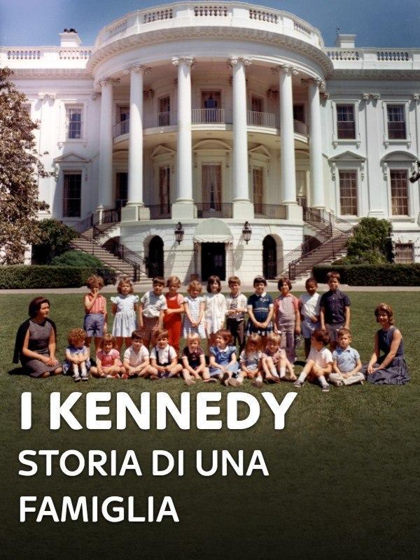 I Kennedy - Storia di una famiglia