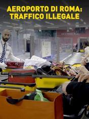 S1 Ep6 - Aeroporto di Roma: traffico illegale
