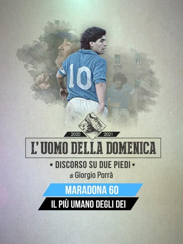L'uomo della Domenica: Maradona 60