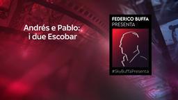 Andrés e Pablo: i due Escobar