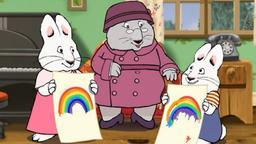 L'arcobaleno di Ruby / Casa dolce casa / Max e la torta di fango