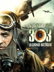 Squadrone 303. La grande battaglia