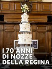 I 70 anni di nozze della regina