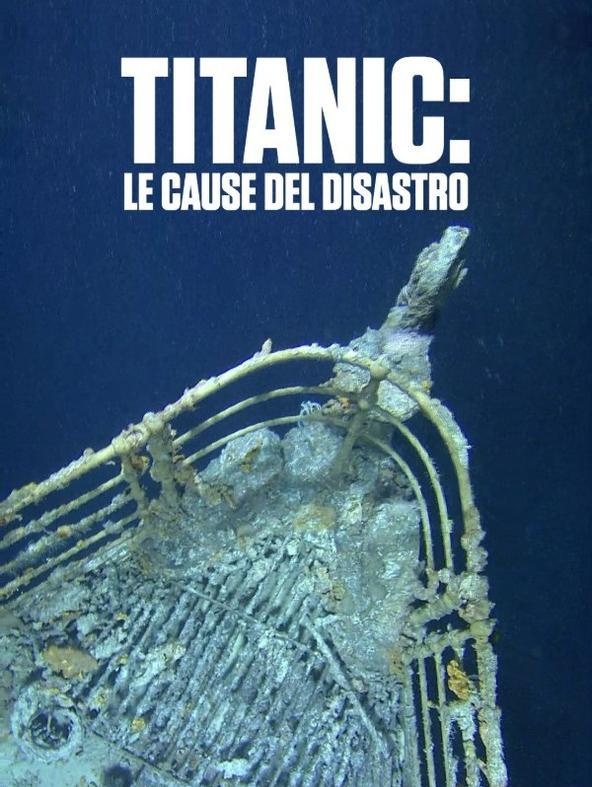 Titanic: le cause del disastro