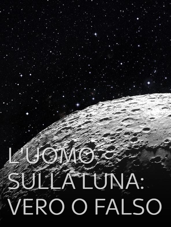 L''uomo sulla Luna: vero o falso