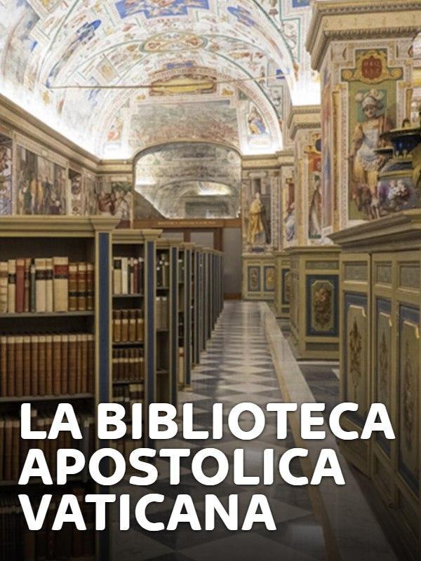 La Biblioteca Apostolica Vaticana