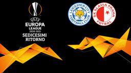 Leicester - Slavia Praga. Sedicesimi Ritorno