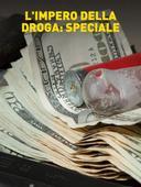L'impero della droga: speciale