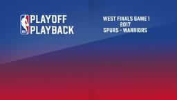 2017: Spurs - Warriors. West Finals Game 1