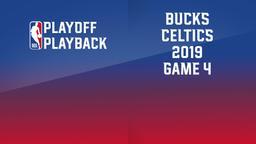 2019: Bucks - Celtics. Game 4