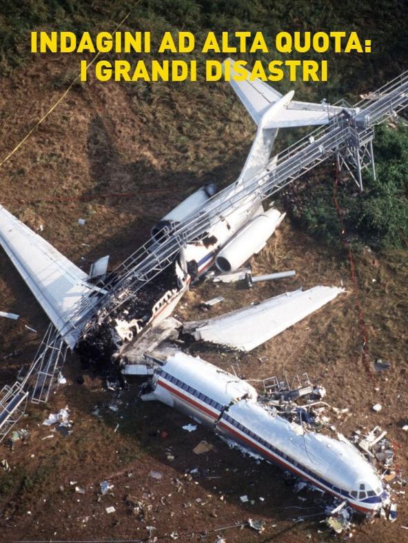 Indagini ad alta quota: i grandi disastri -