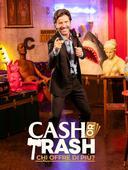 Cash or Trash - Chi offre di più?