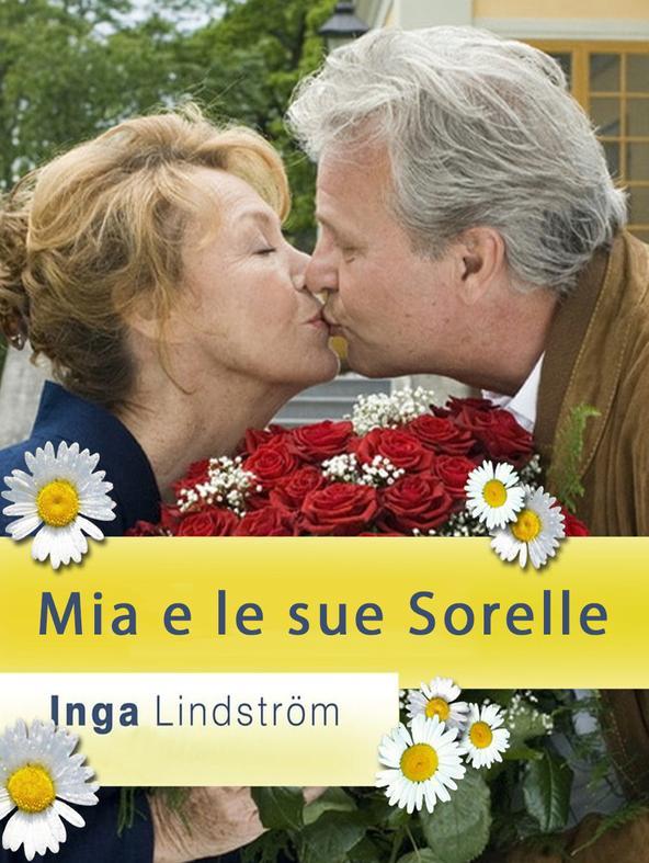 Inga Lindstrom - Mia e le sue sorelle