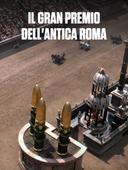 Il Gran Premio dell'antica Roma