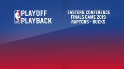 2019: Raptors - Bucks. Eastern Conference Finals. Game 1