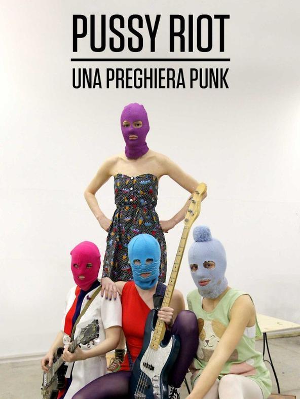 Pussy Riot - Una preghiera punk