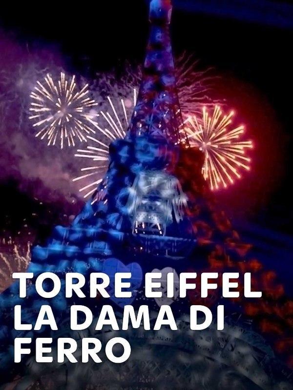 Torre Eiffel - La dama di ferro